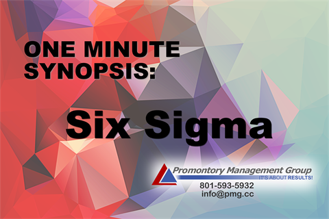 One Minute Synopsis:  Six Sigma