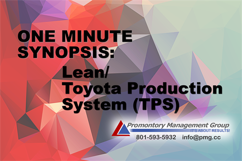 One Minute Synopsis:  Lean/TPS